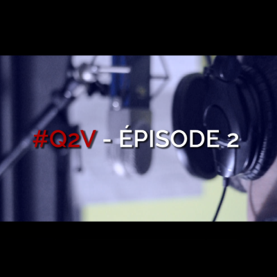 Track - #Q2V - Épisode 2