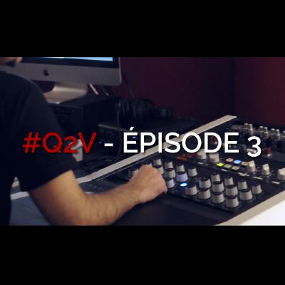 Track - #Q2V - Épisode 3